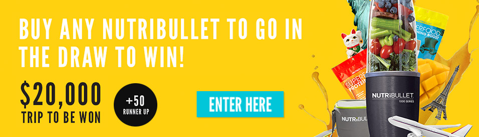 Buy any Nutribullet to go in the draw to win!